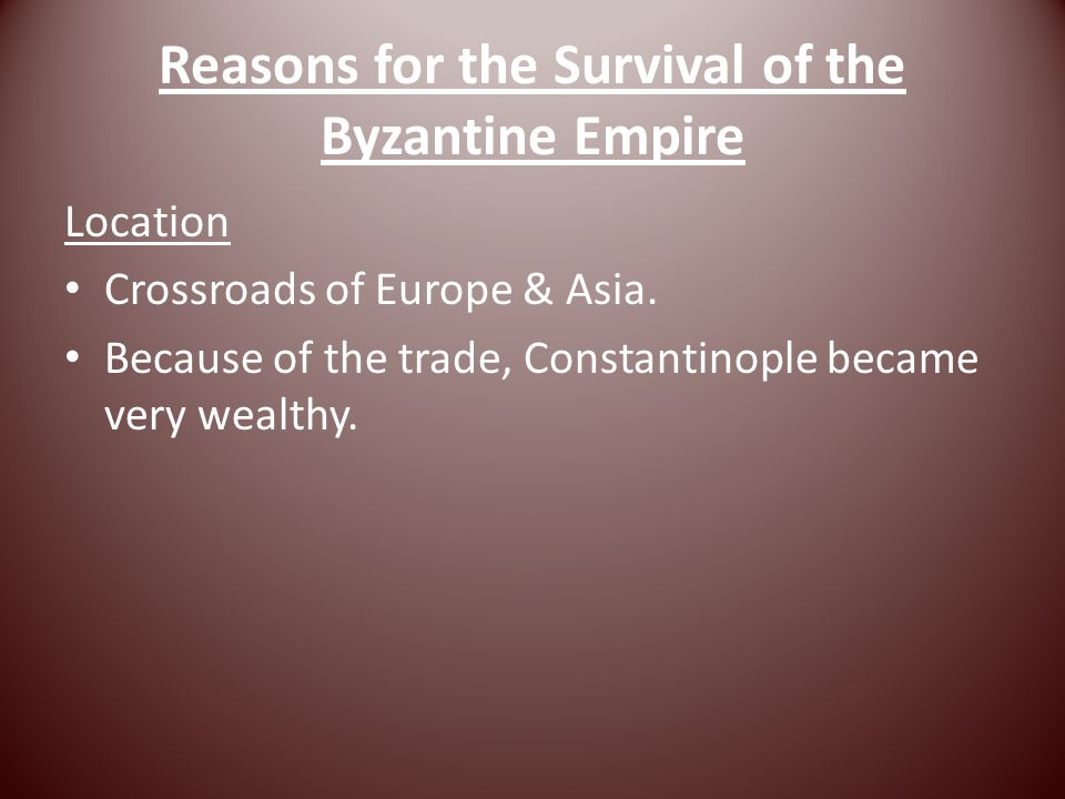 Reasons for the Survival of the Byzantine Empire