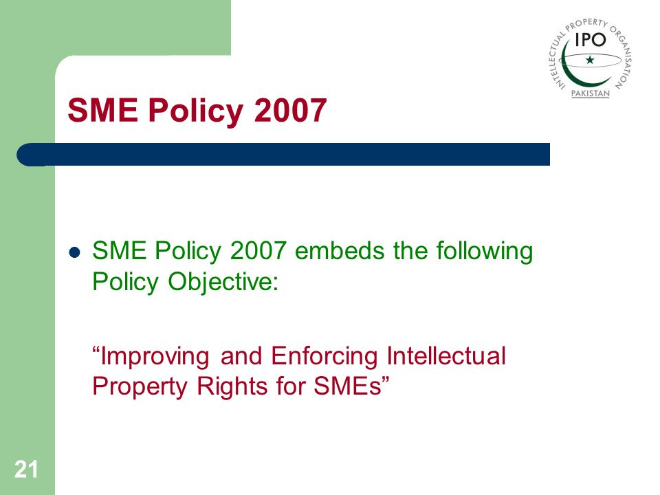 SME Policy 2007 SME Policy 2007 embeds the following Policy Objective: