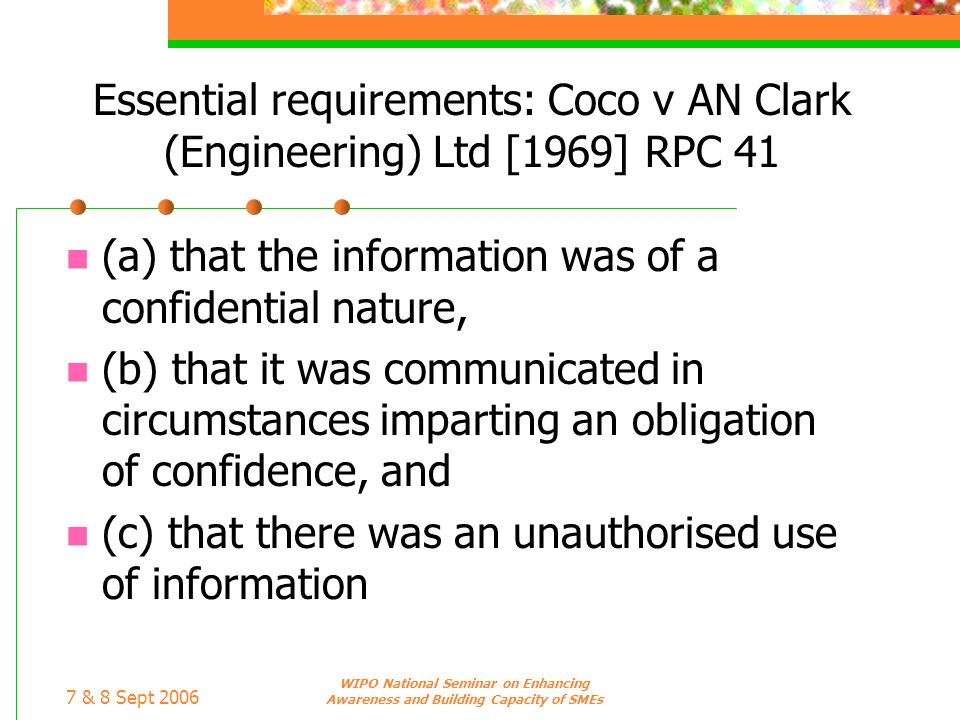 (a) that the information was of a confidential nature,