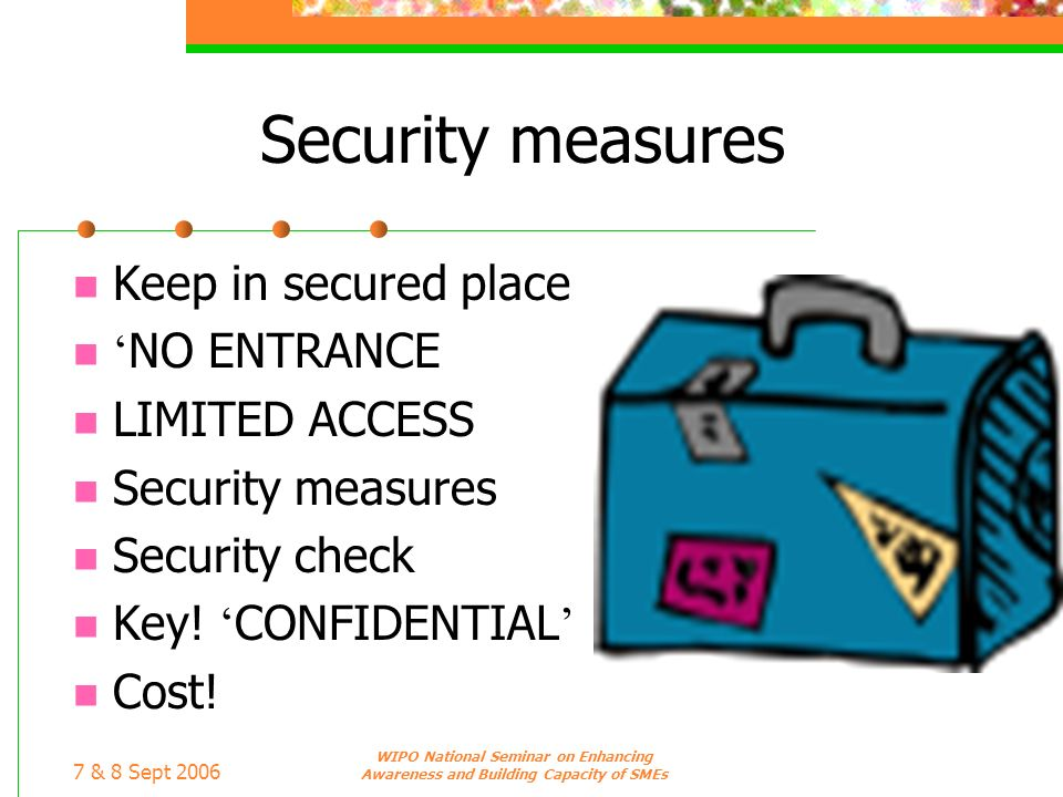 Security measures Keep in secured place 'NO ENTRANCE LIMITED ACCESS
