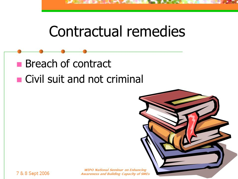 Contractual remedies Breach of contract Civil suit and not criminal