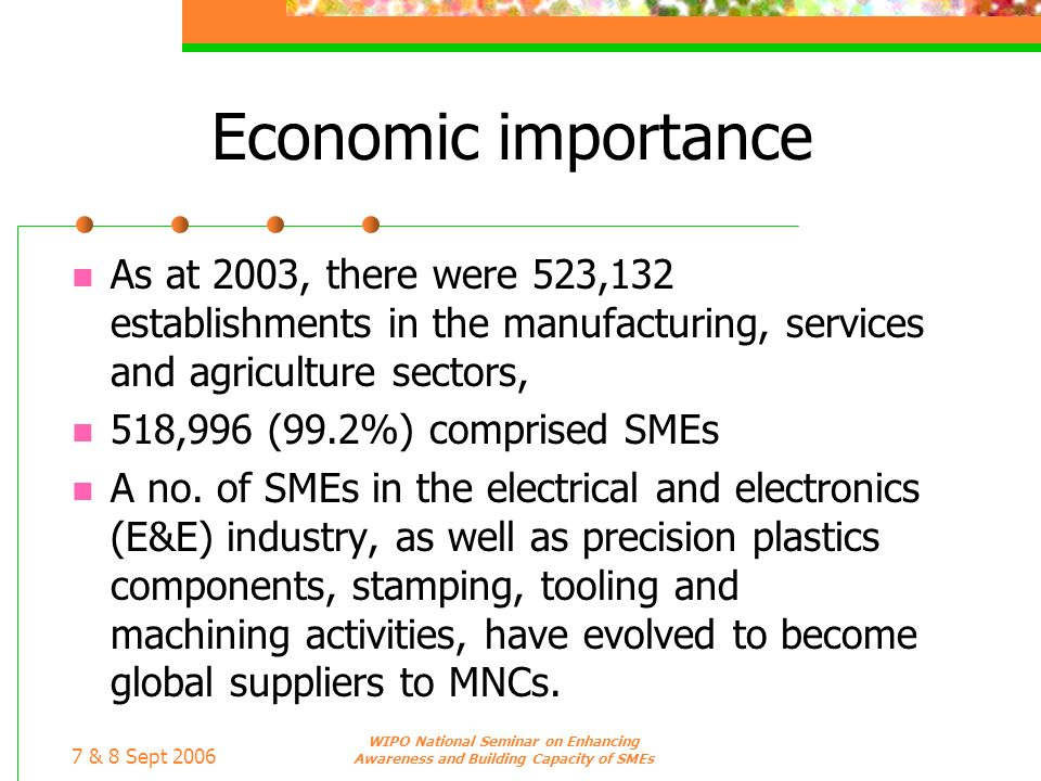 Economic importance As at 2003, there were 523,132 establishments in the manufacturing, services and agriculture sectors,