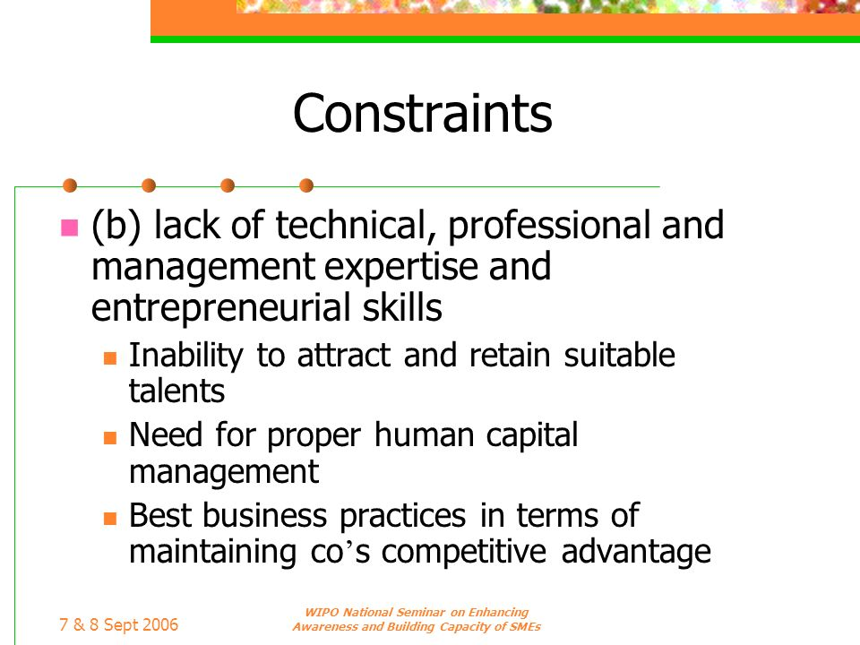 Constraints(b) lack of technical, professional and management expertise and entrepreneurial skills.