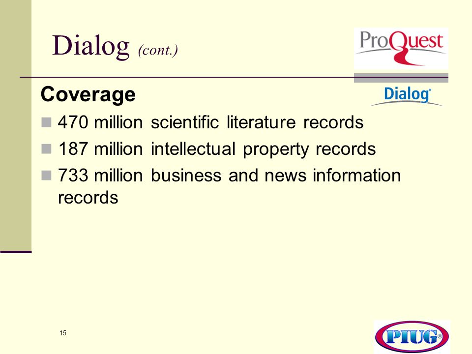 Dialog (cont.) Coverage 470 million scientific literature records