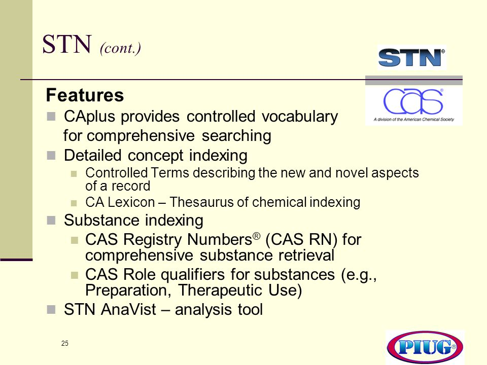 STN (cont.) Features CAplus provides controlled vocabulary
