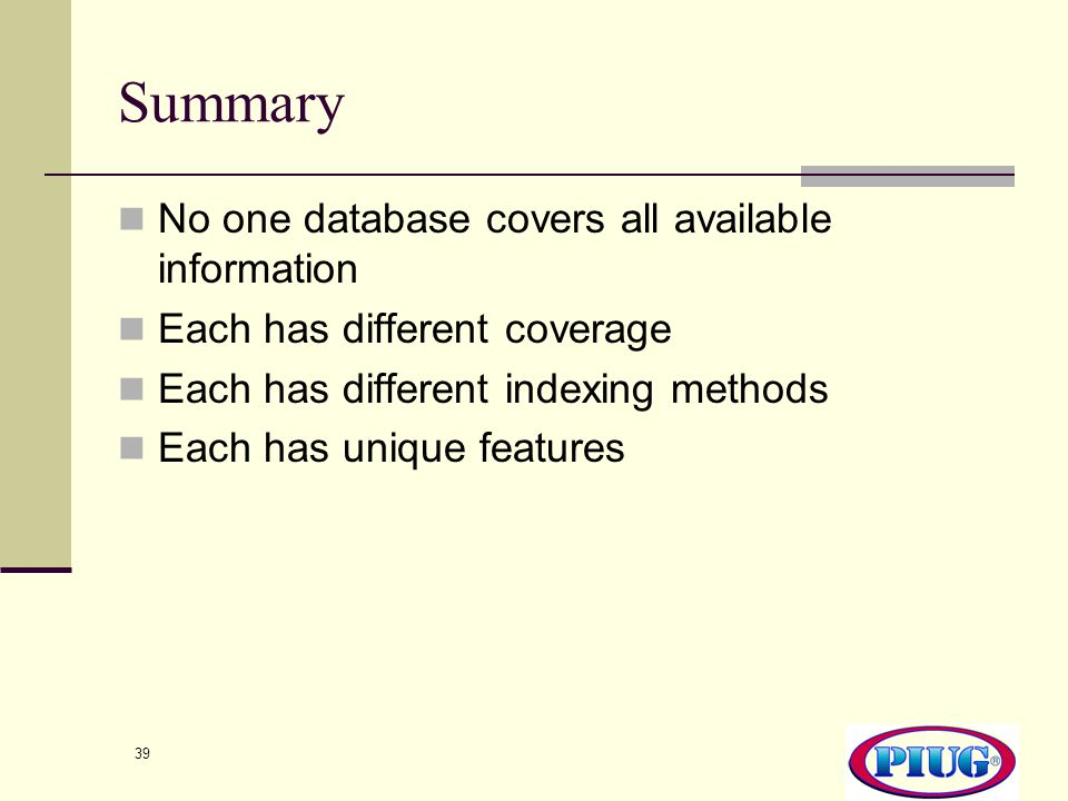 Summary No one database covers all available information