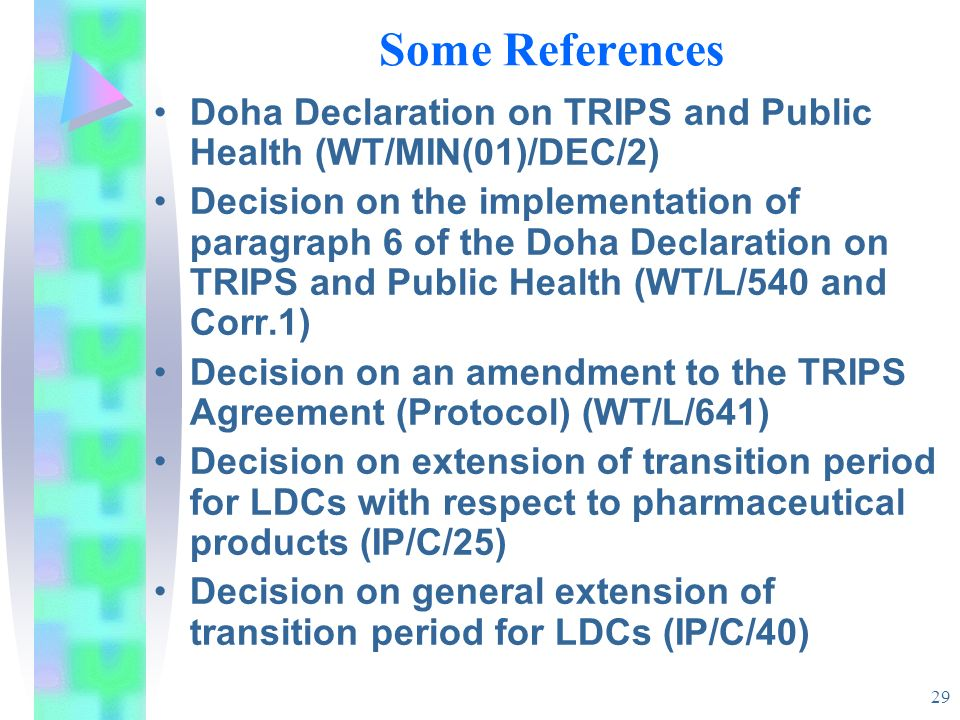 Some ReferencesDoha Declaration on TRIPS and Public Health (WT/MIN(01)/DEC/2)