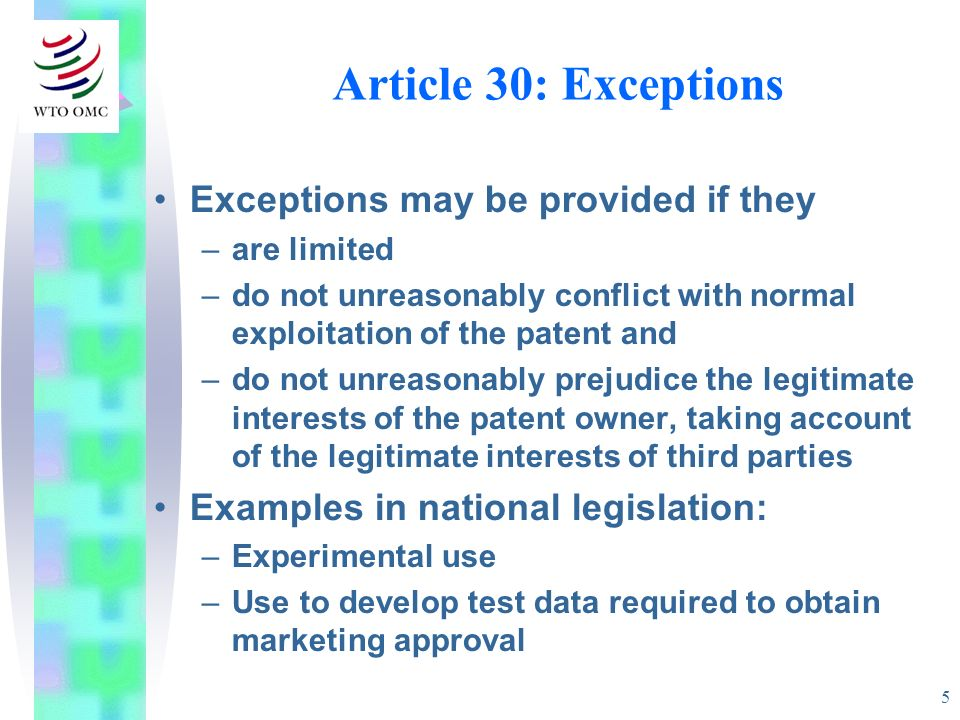 Article 30: Exceptions Exceptions may be provided if they