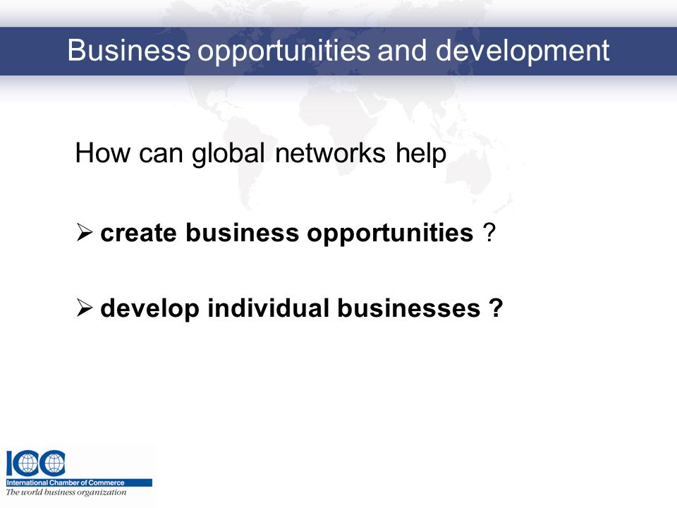 Business opportunities and development