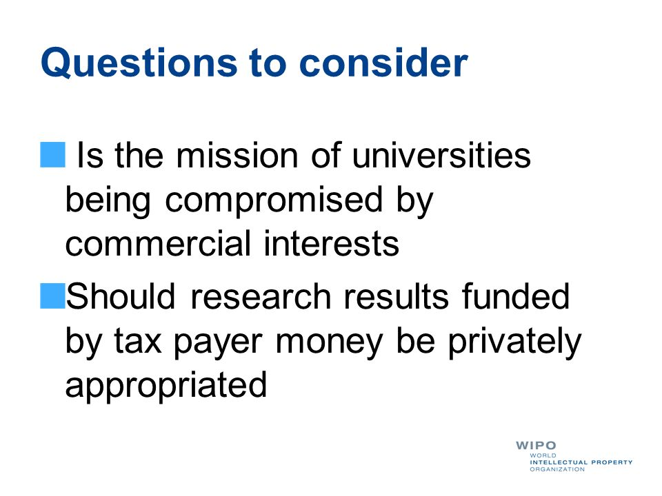 Questions to consider Is the mission of universities being compromised by commercial interests.