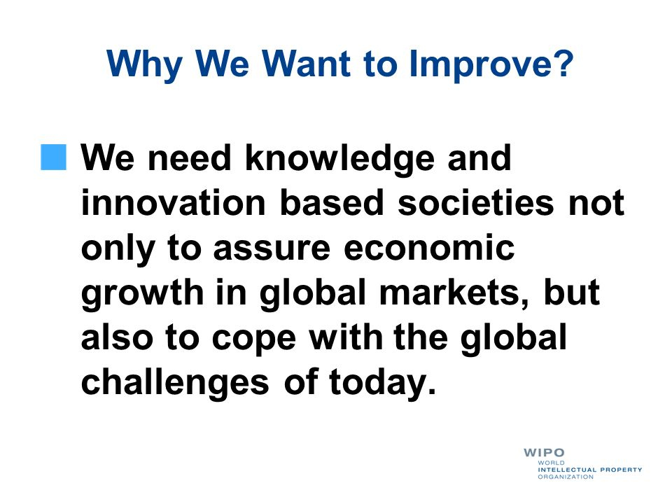Why We Want to Improve