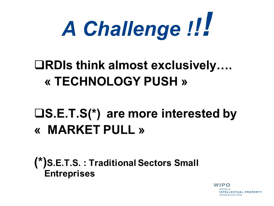 A Challenge !!! RDIs think almost exclusively…. « TECHNOLOGY PUSH »