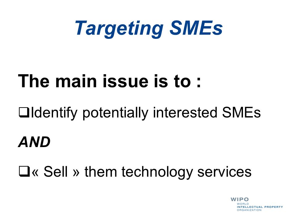 Targeting SMEs The main issue is to :