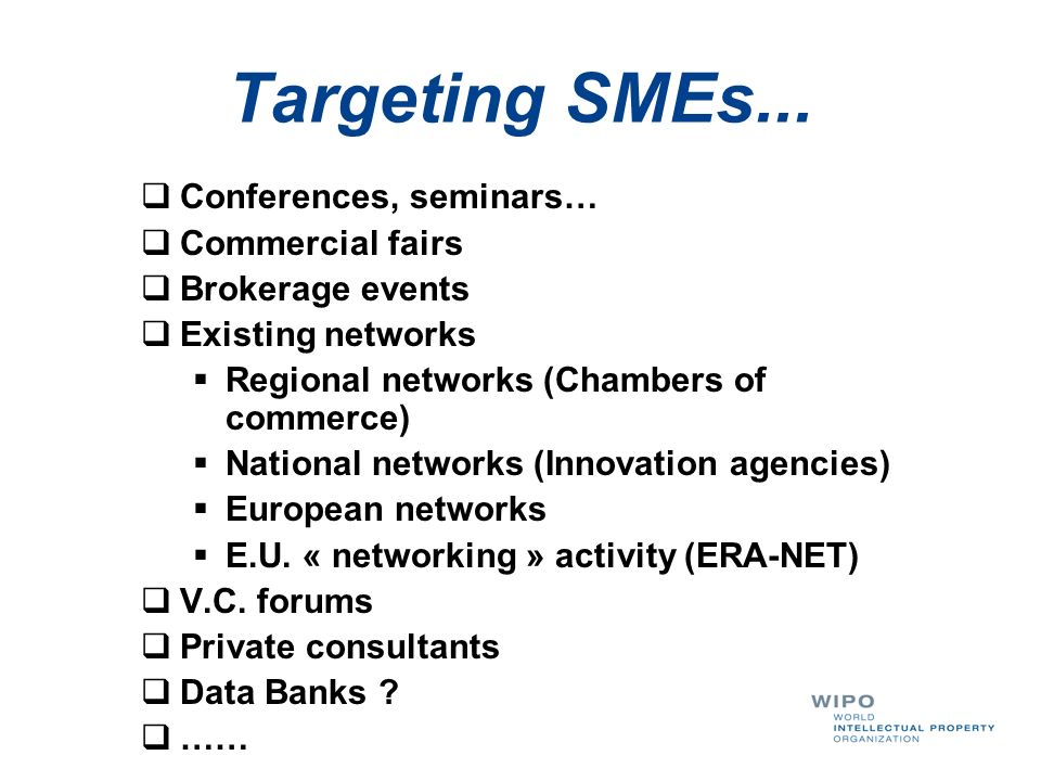 Targeting SMEs... Conferences, seminars… Commercial fairs