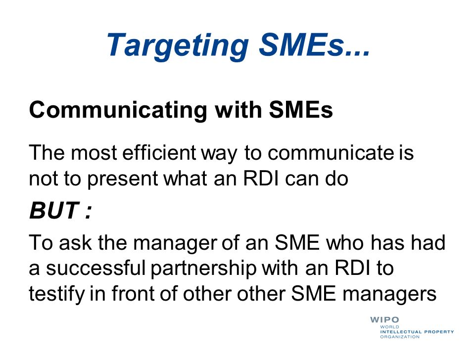 Targeting SMEs... Communicating with SMEs BUT :