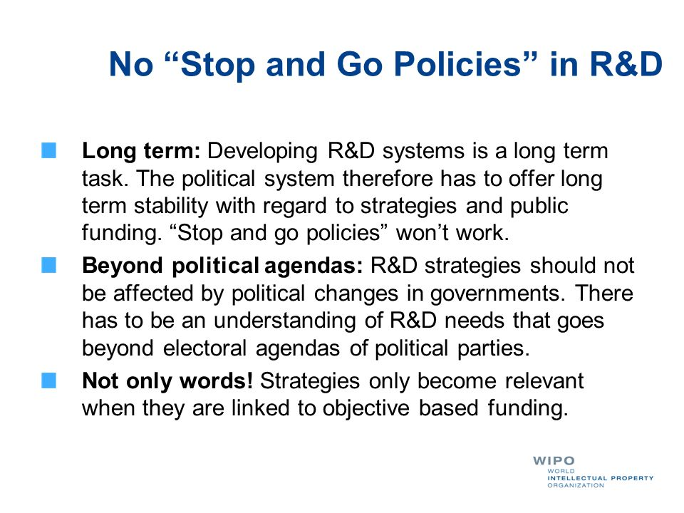 No Stop and Go Policies in R&D