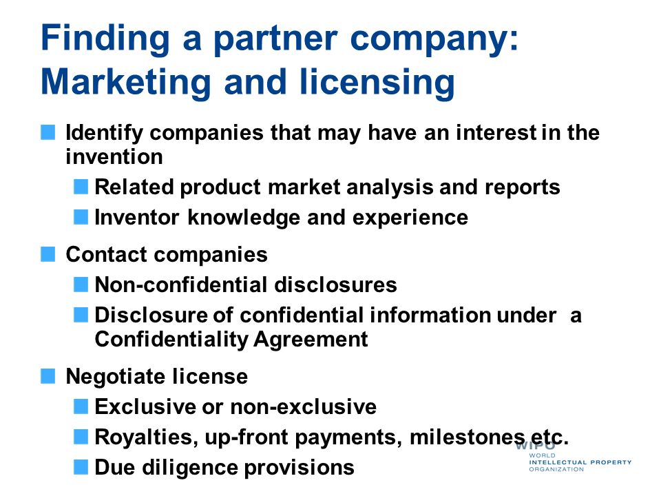 Finding a partner company: Marketing and licensing