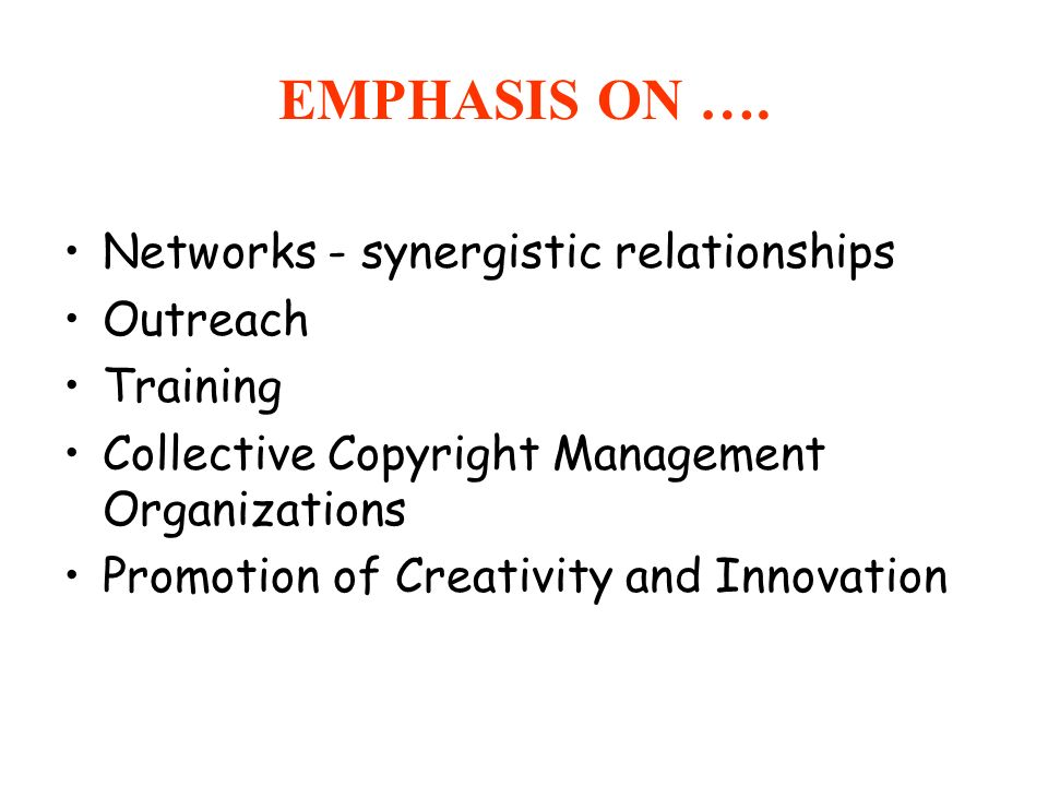 EMPHASIS ON …. Networks - synergistic relationships Outreach Training
