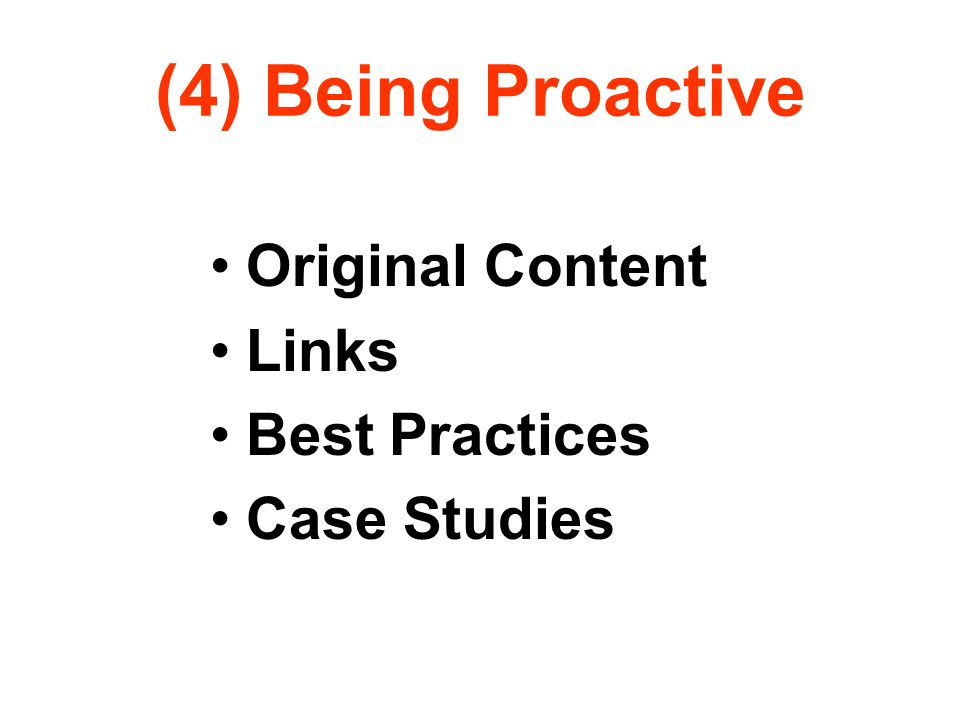 (4) Being Proactive Original Content Links Best Practices Case Studies