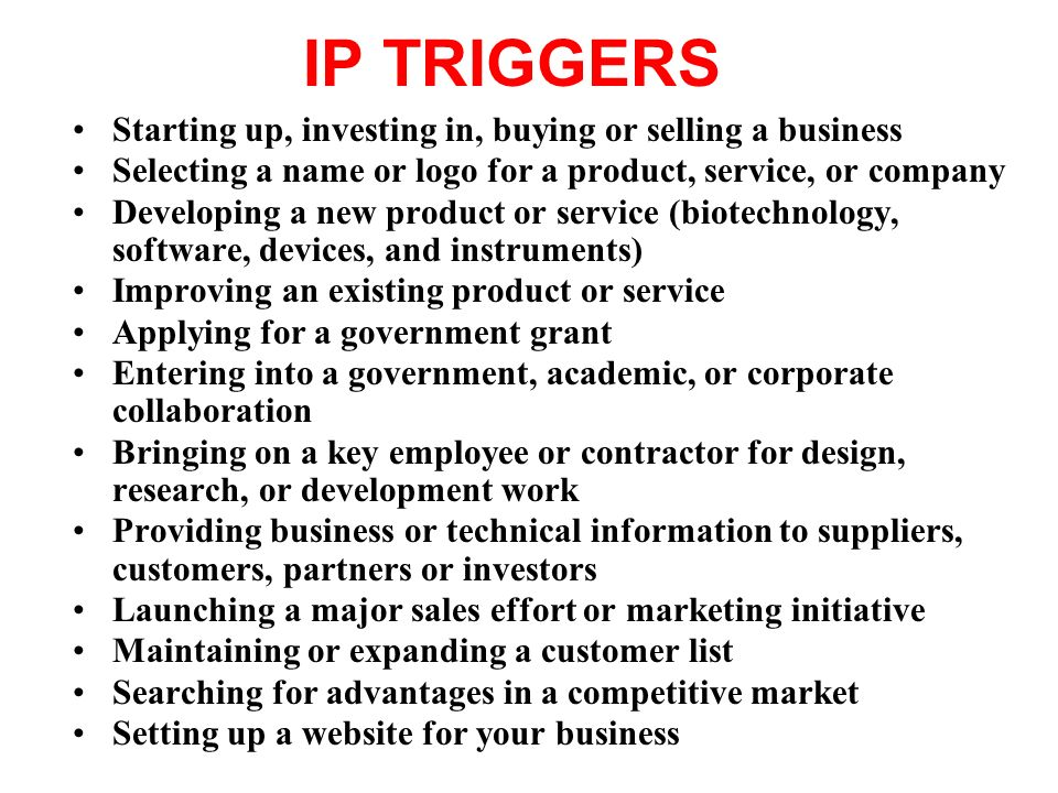 IP TRIGGERS Starting up, investing in, buying or selling a business