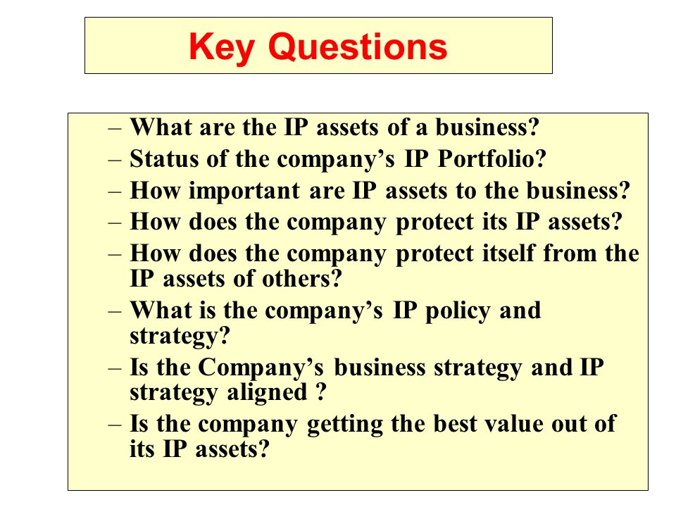 Key Questions What are the IP assets of a business