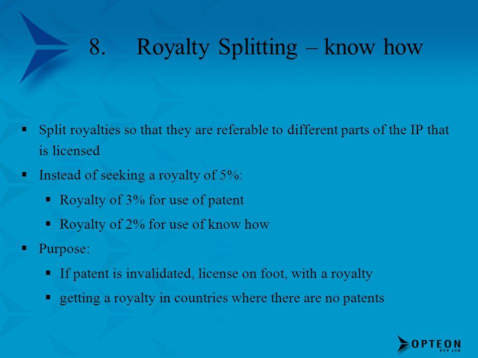 8. Royalty Splitting – know how