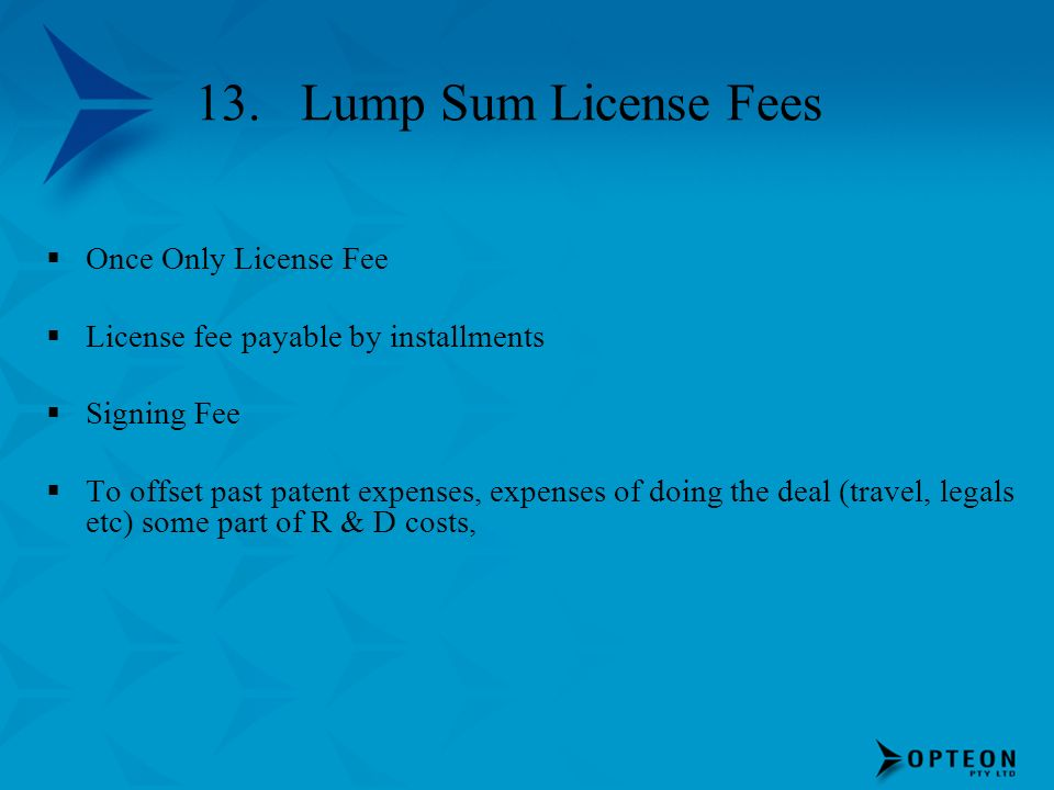 13. Lump Sum License Fees Once Only License Fee