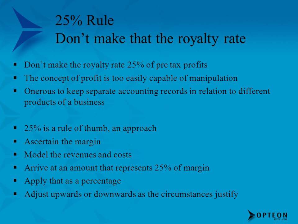 25% Rule Don't make that the royalty rate