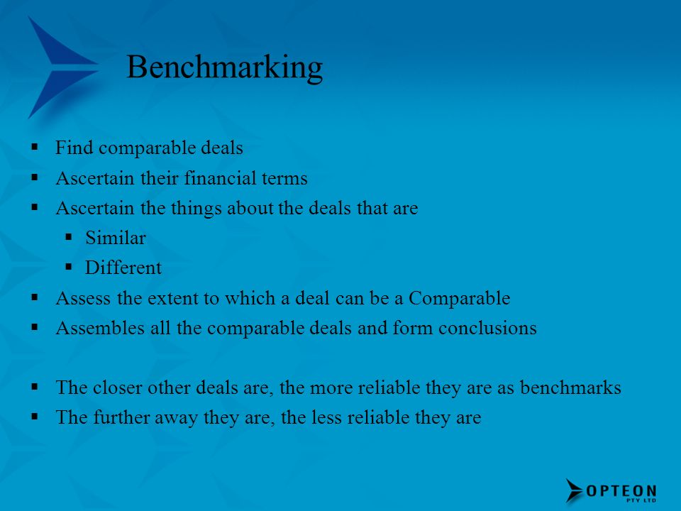 Benchmarking Find comparable deals Ascertain their financial terms