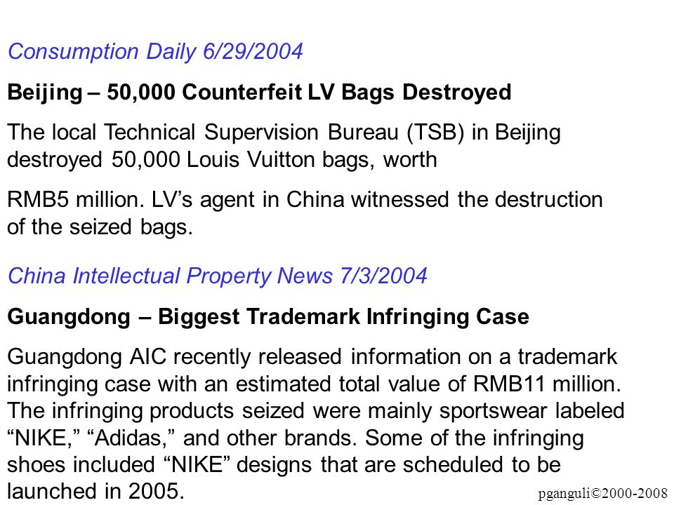 Consumption Daily 6/29/2004Beijing – 50,000 Counterfeit LV Bags Destroyed.