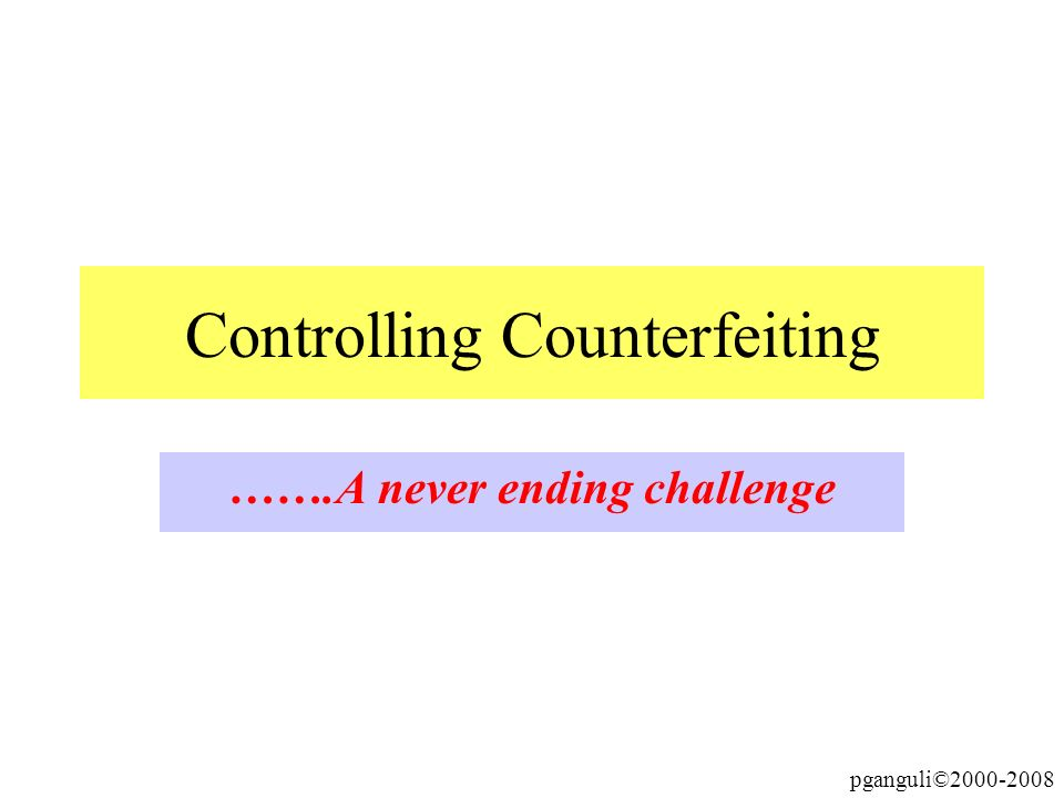 Controlling Counterfeiting