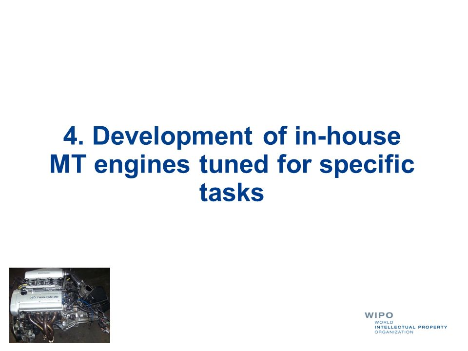 4. Development of in-house MT engines tuned for specific tasks