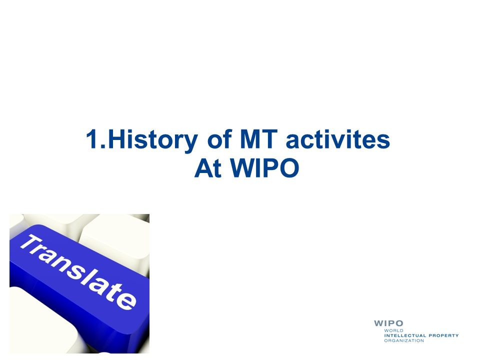 History of MT activites At WIPO