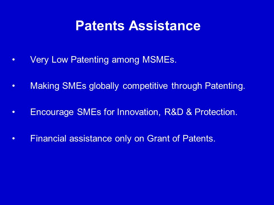 Patents Assistance Very Low Patenting among MSMEs.