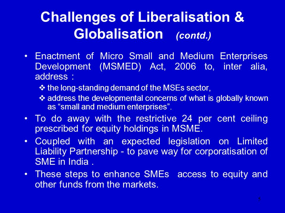 Challenges of Liberalisation & Globalisation (contd.)