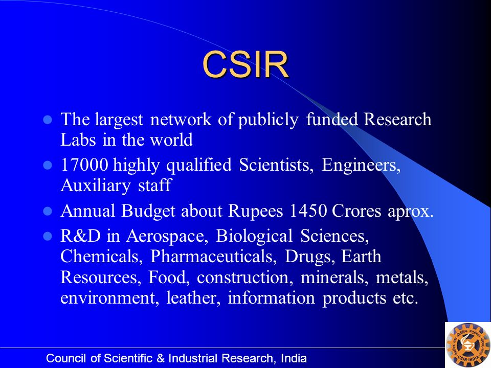 CSIR The largest network of publicly funded Research Labs in the world