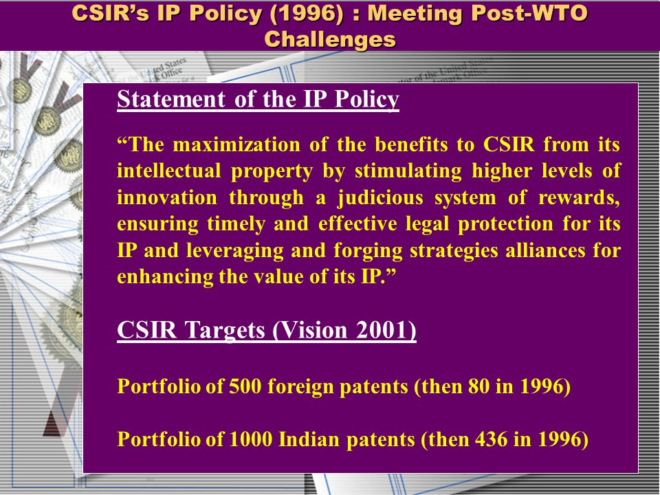 CSIR's IP Policy (1996) : Meeting Post-WTO Challenges