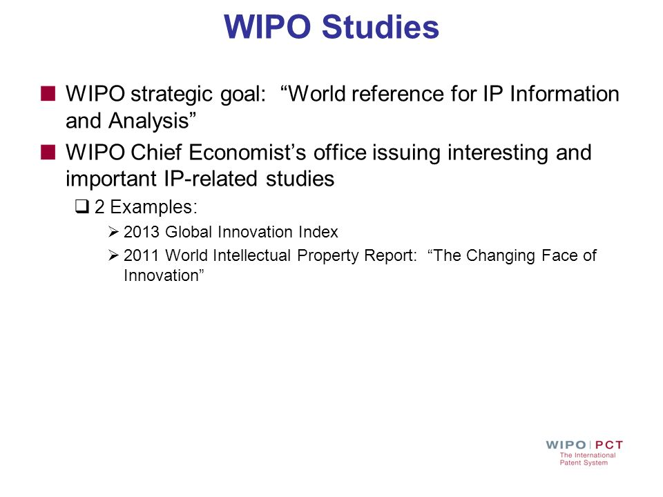 WIPO Studies WIPO strategic goal: World reference for IP Information and Analysis
