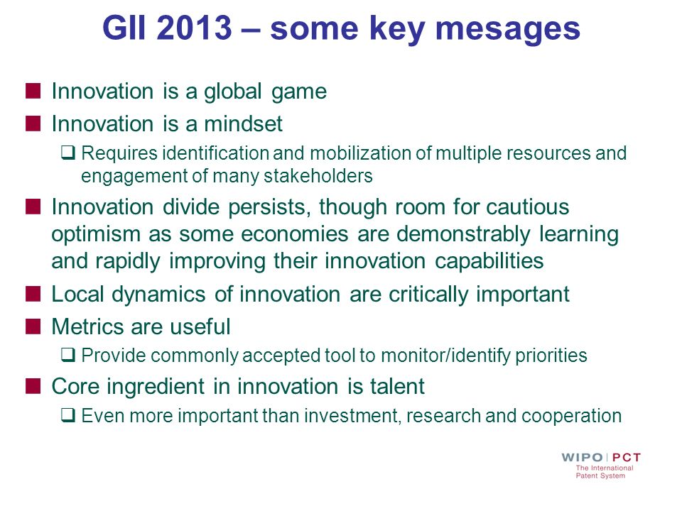 GII 2013 – some key mesages Innovation is a global game