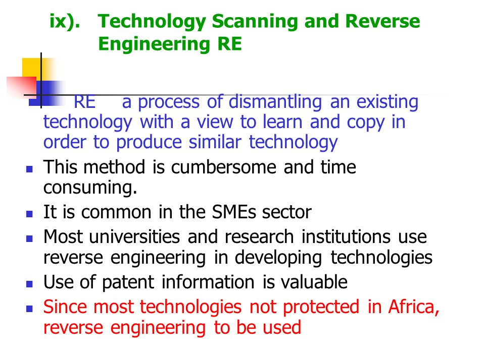 ix). Technology Scanning and Reverse Engineering RE