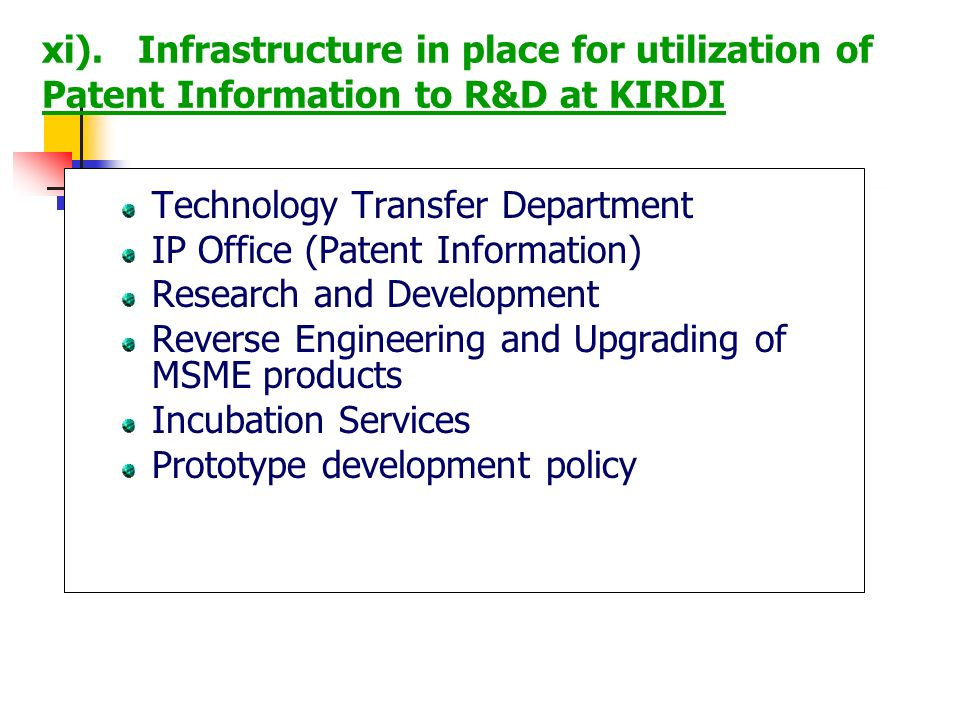 xi). Infrastructure in place for utilization of Patent Information to R&D at KIRDI