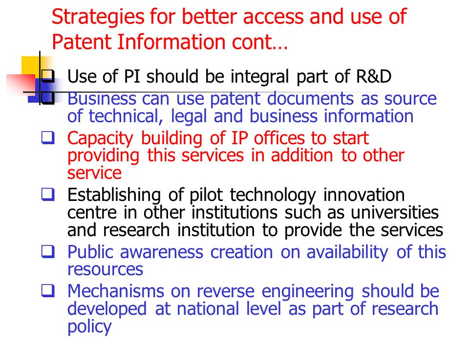 Strategies for better access and use of Patent Information cont…