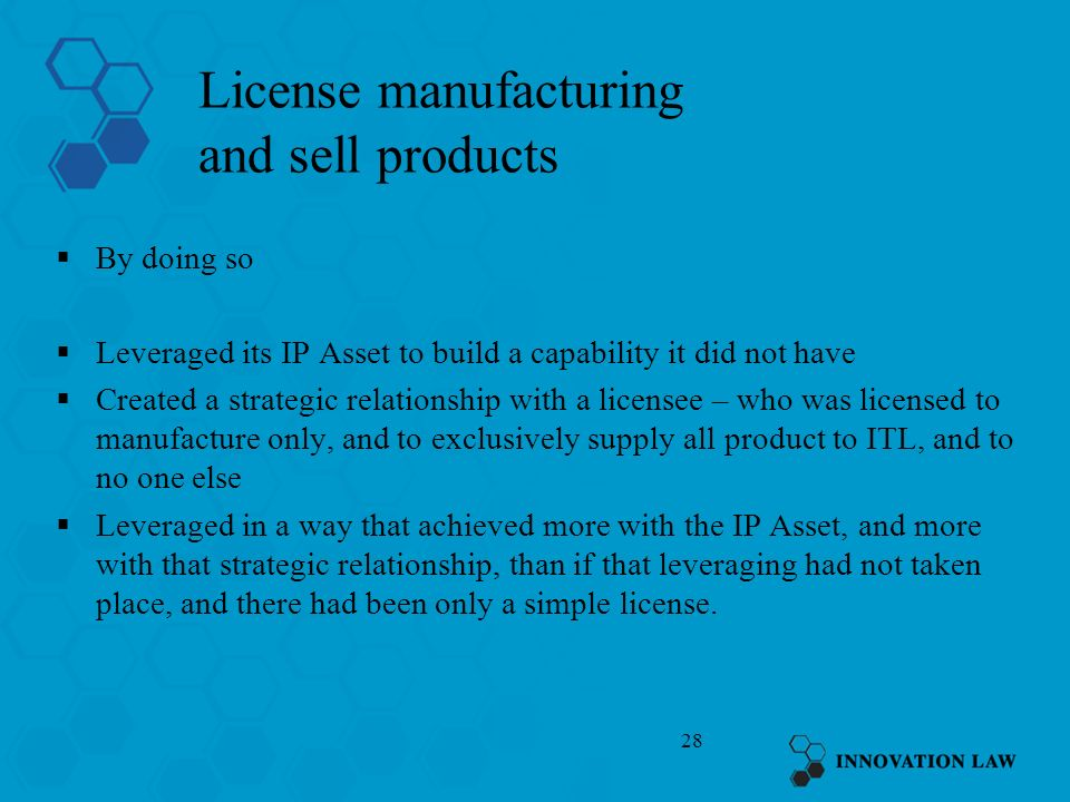 License manufacturing and sell products