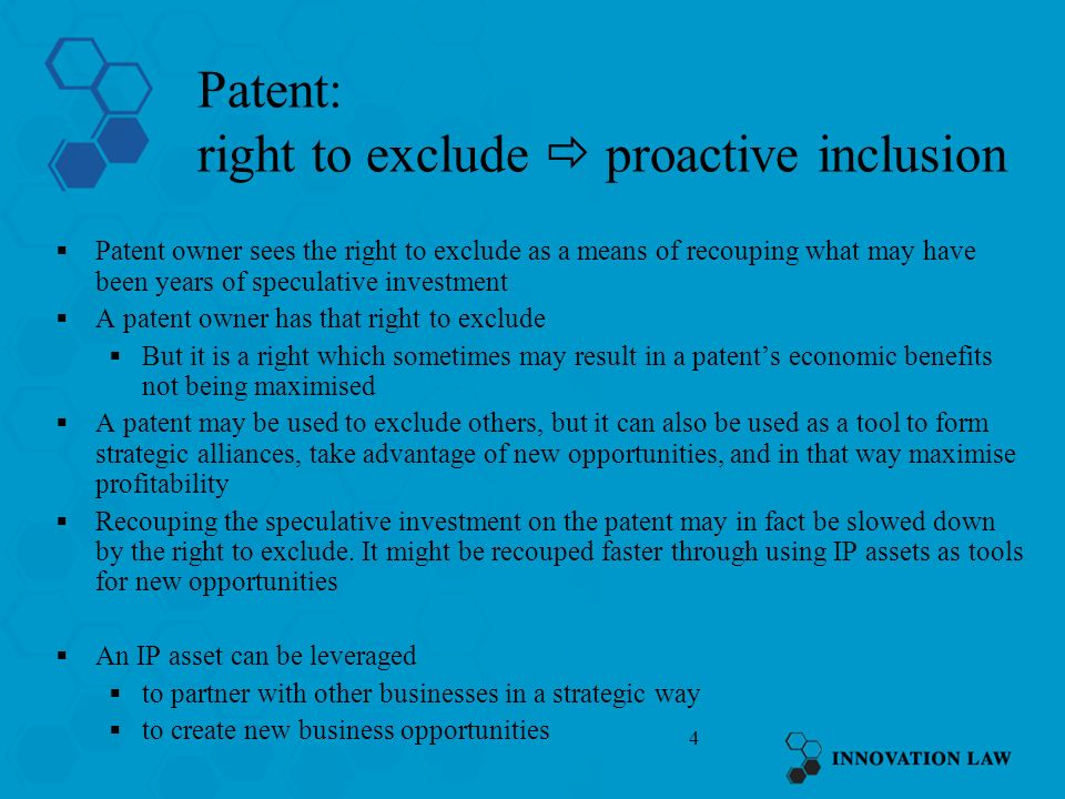 Patent: right to exclude  proactive inclusion