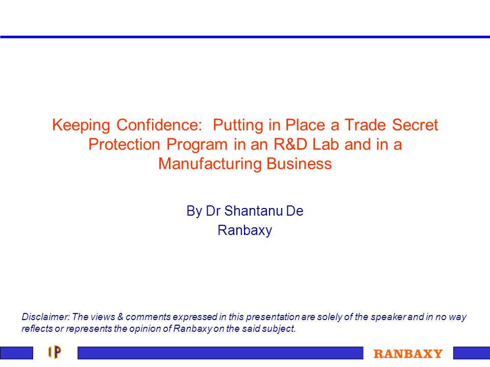 Keeping Confidence: Putting in Place a Trade Secret Protection Program in an R&D Lab and in a Manufacturing Business