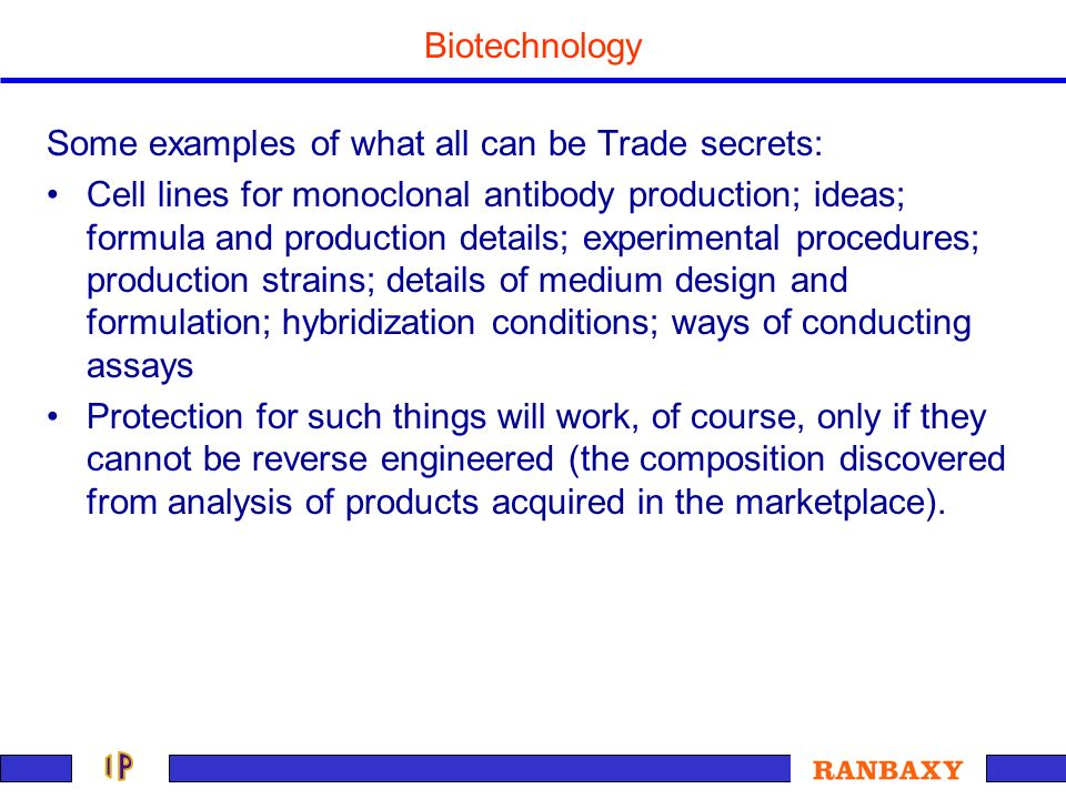 Biotechnology Some examples of what all can be Trade secrets: