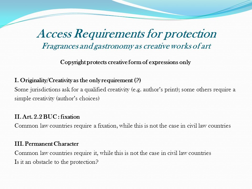 Access Requirements for protection Fragrances and gastronomy as creative works of art