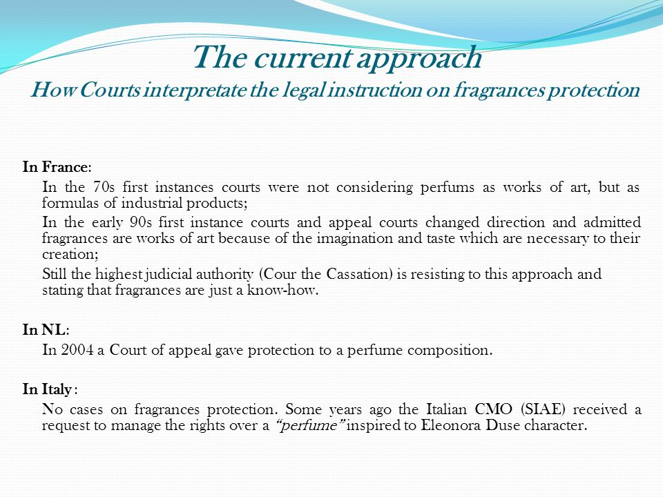 The current approach How Courts interpretate the legal instruction on fragrances protection