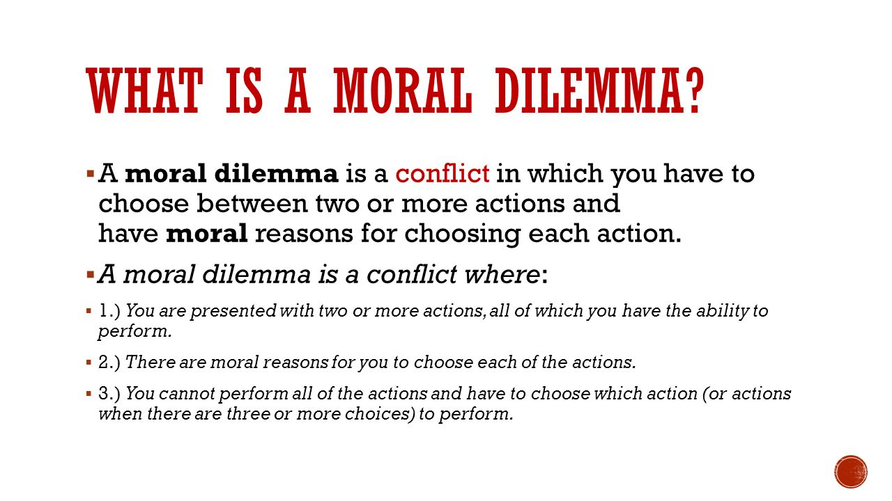 Free will and reason theories to the moral or ethical dilemma