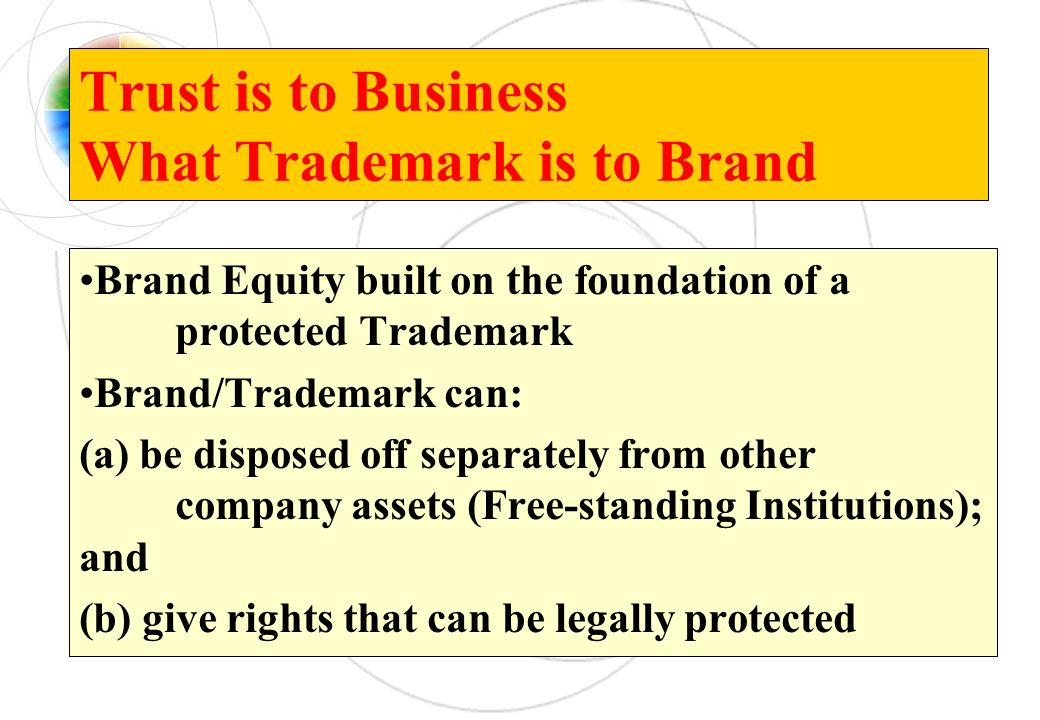 Trust is to Business What Trademark is to Brand